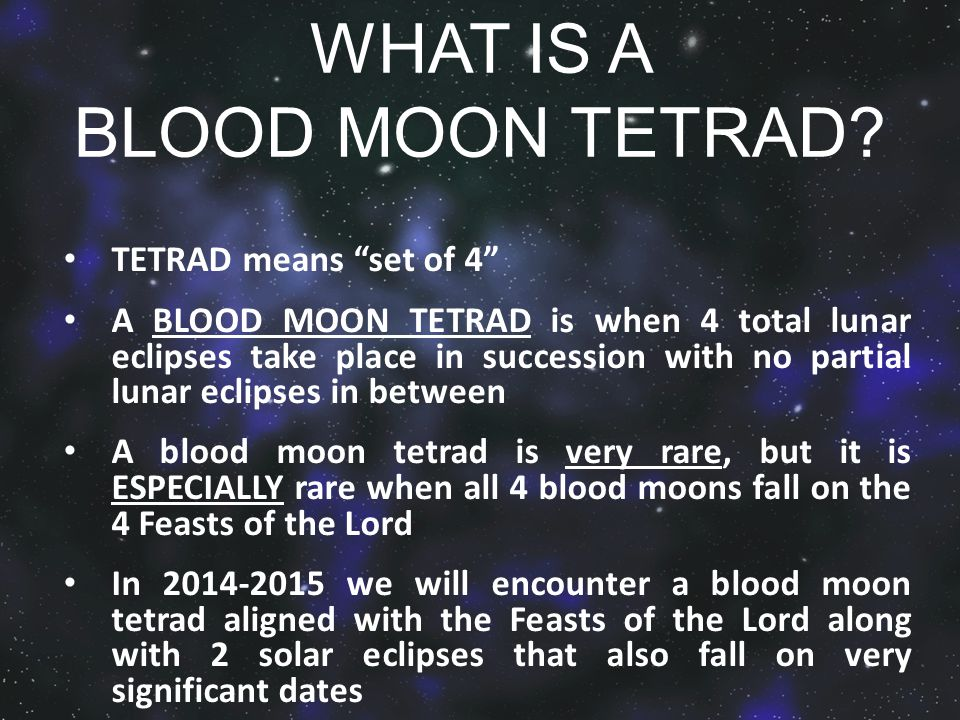 WHAT IS A BLOOD MOON TETRAD.