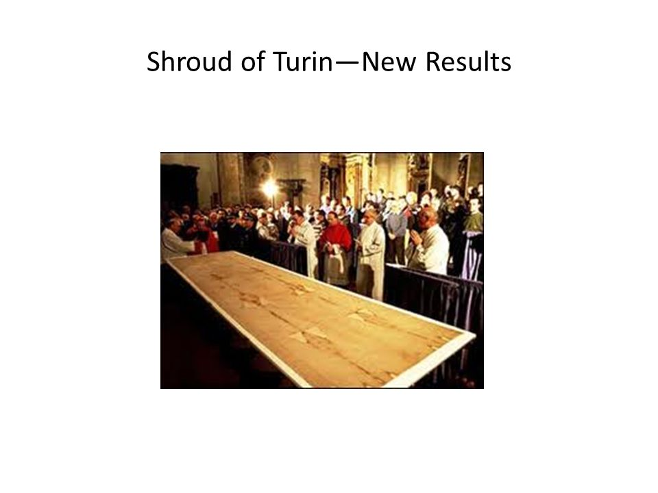 Shroud of Turin—New Results