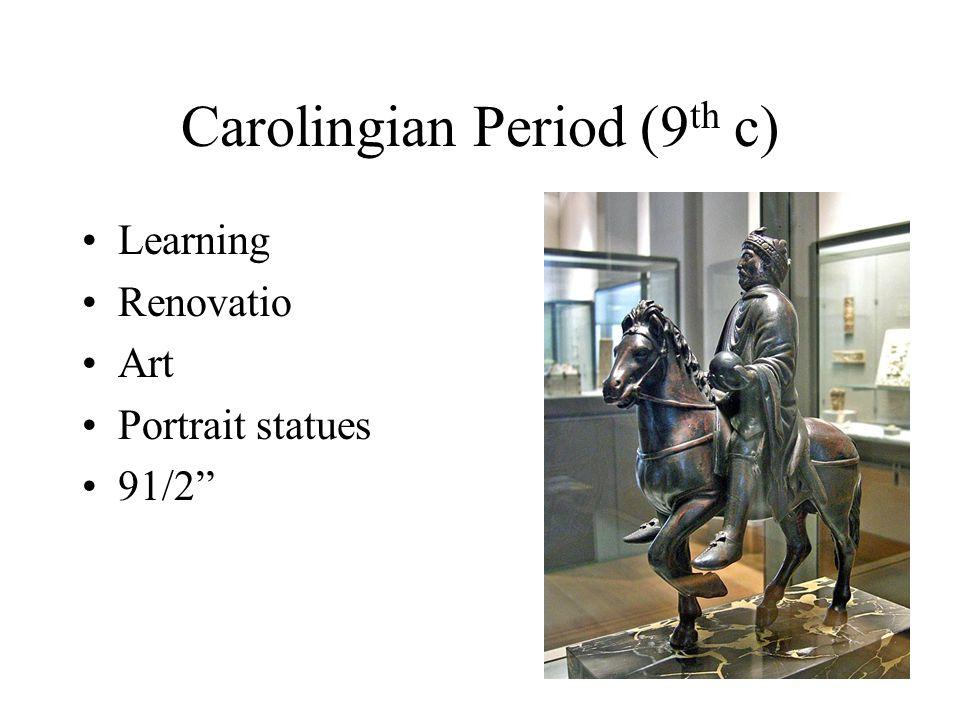 Carolingian Period (9 th c) Learning Renovatio Art Portrait statues 91/2
