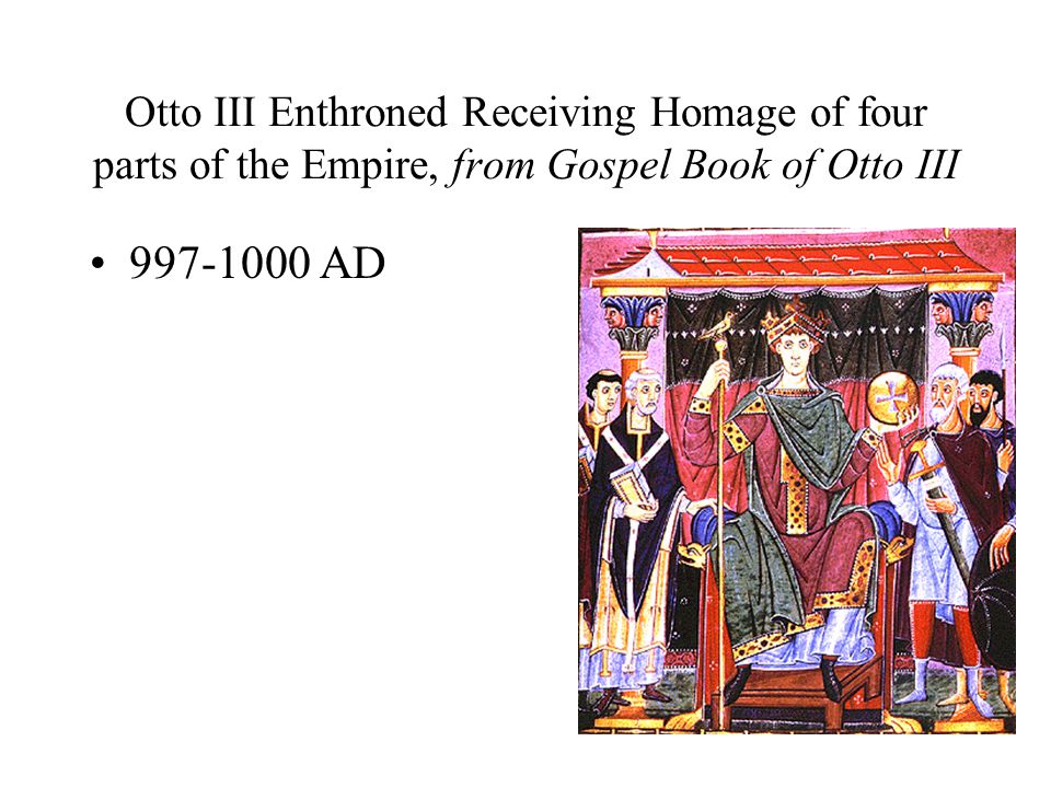 Otto III Enthroned Receiving Homage of four parts of the Empire, from Gospel Book of Otto III 997-1000 AD