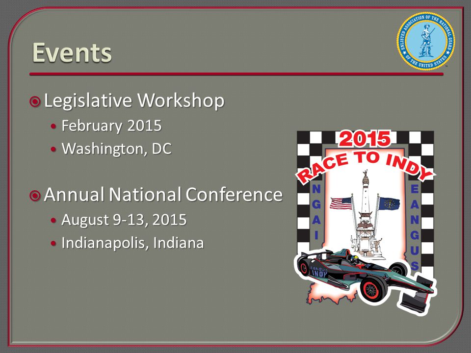  Legislative Workshop February 2015 February 2015 Washington, DC Washington, DC  Annual National Conference August 9-13, 2015 August 9-13, 2015 Indianapolis, Indiana Indianapolis, Indiana