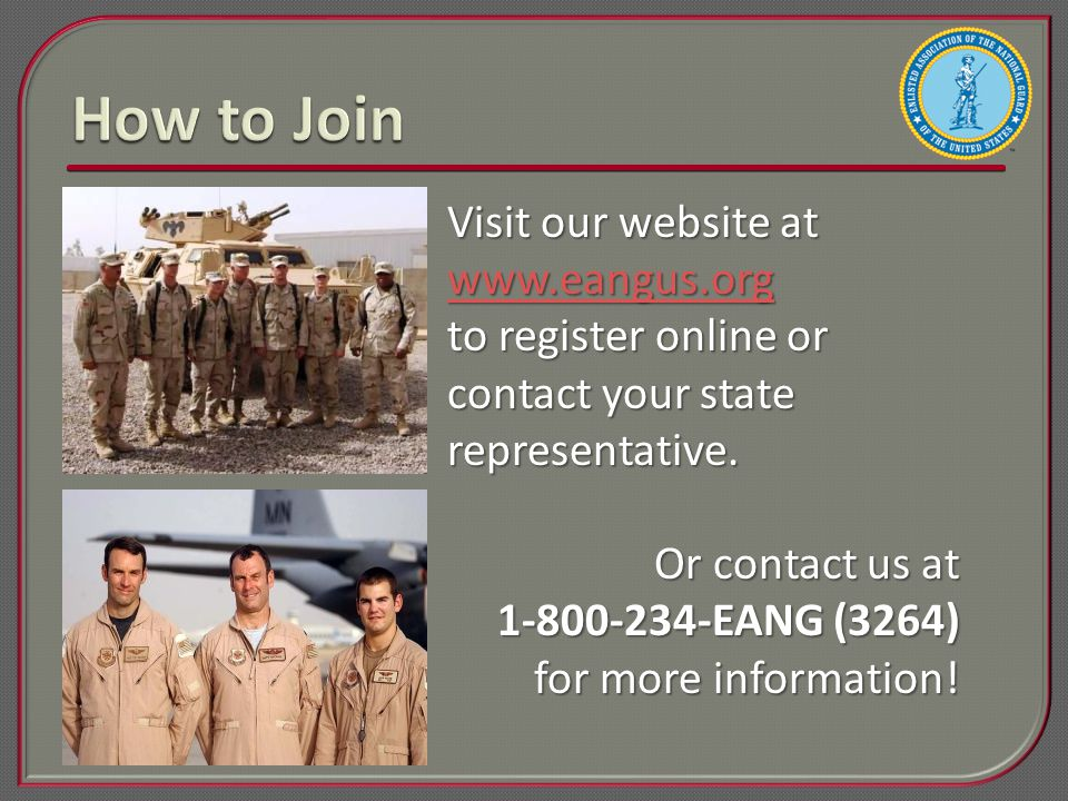 Visit our website at www.eangus.org to register online or contact your state representative. Or contact us at 1-800-234-EANG (3264) for more informati