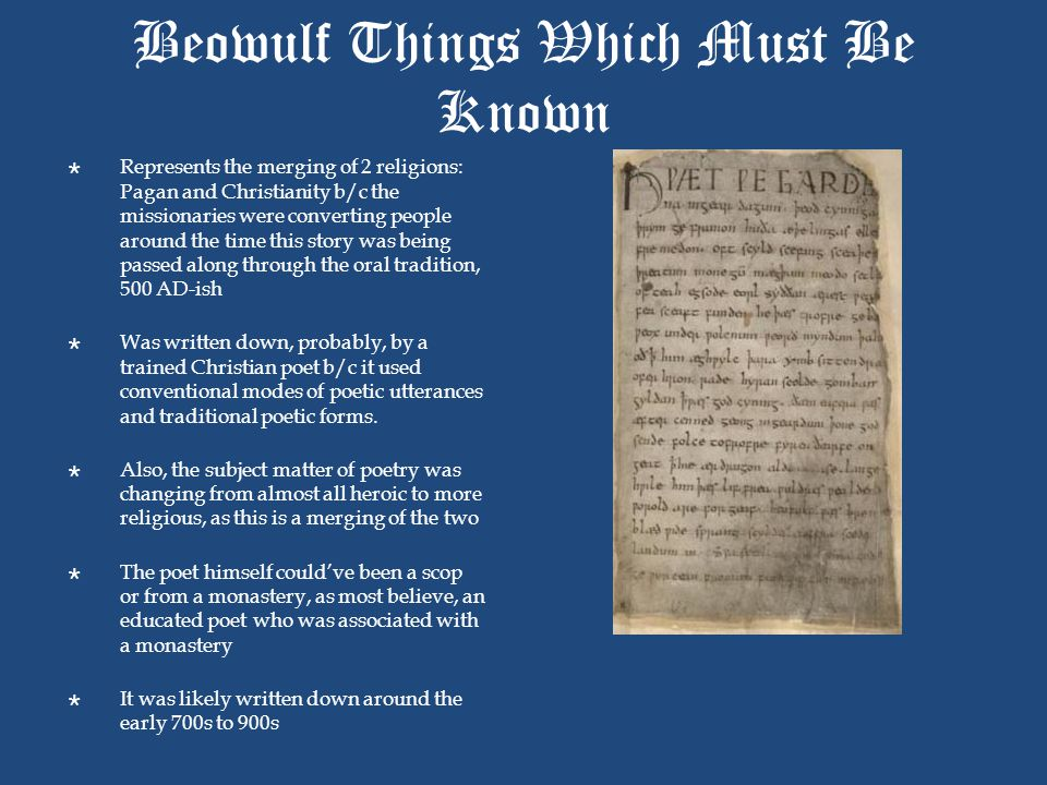 Beowulf Things Which Must Be Known  Represents the merging of 2 religions: Pagan and Christianity b/c the missionaries were converting people around