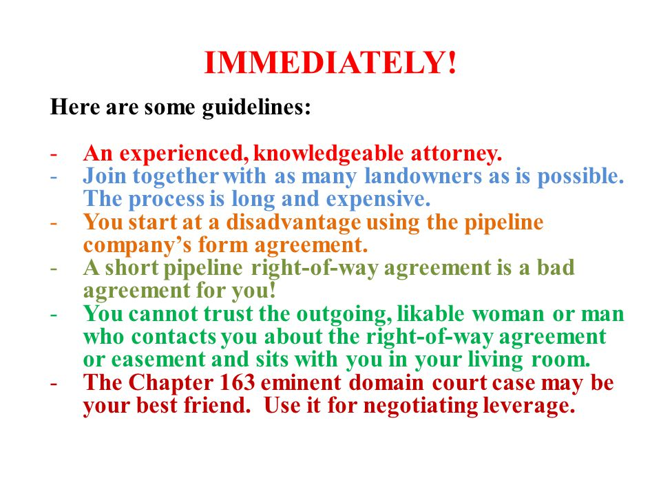 IMMEDIATELY. Here are some guidelines: -An experienced, knowledgeable attorney.