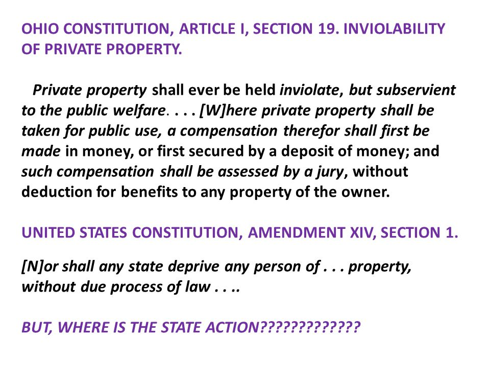 OHIO CONSTITUTION, ARTICLE I, SECTION 19. INVIOLABILITY OF PRIVATE PROPERTY.