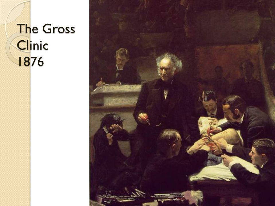 The Gross Clinic 1876