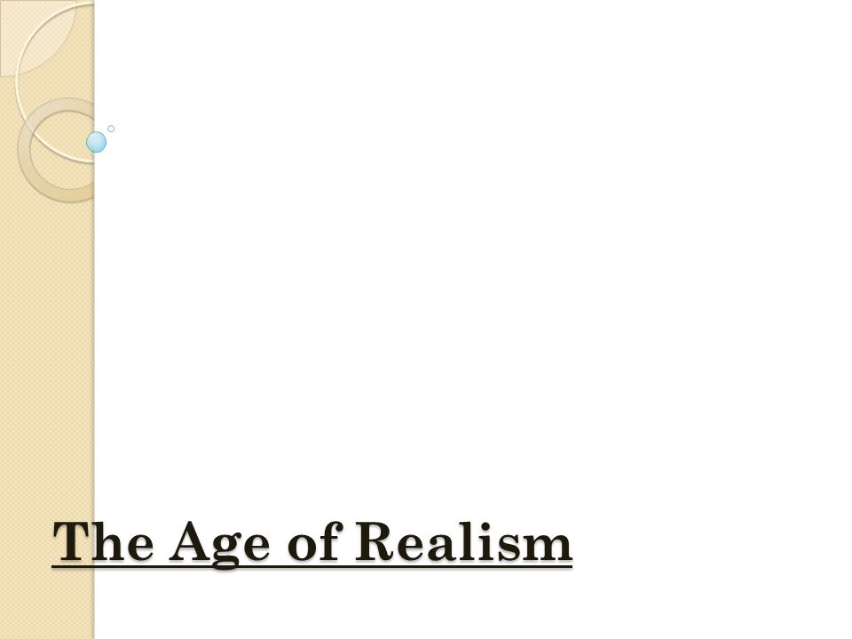 The Age of Realism