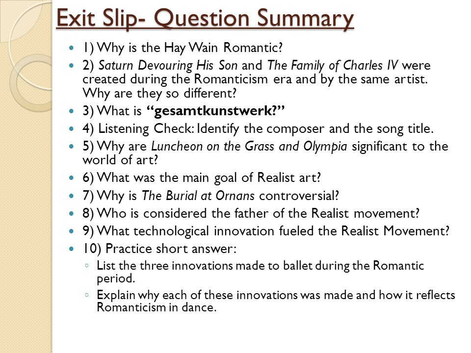 Exit Slip- Question Summary 1) Why is the Hay Wain Romantic.