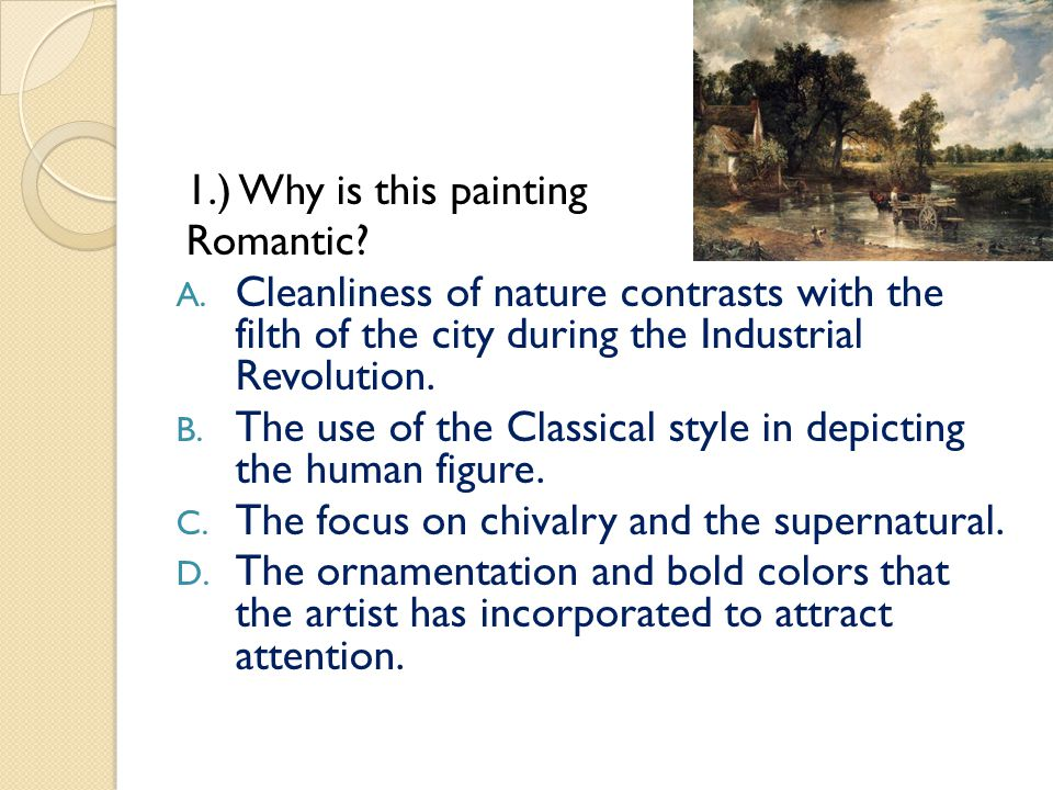 1.) Why is this painting Romantic. A.