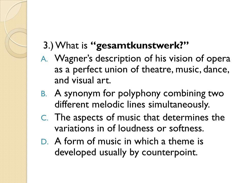 3.) What is gesamtkunstwerk A.