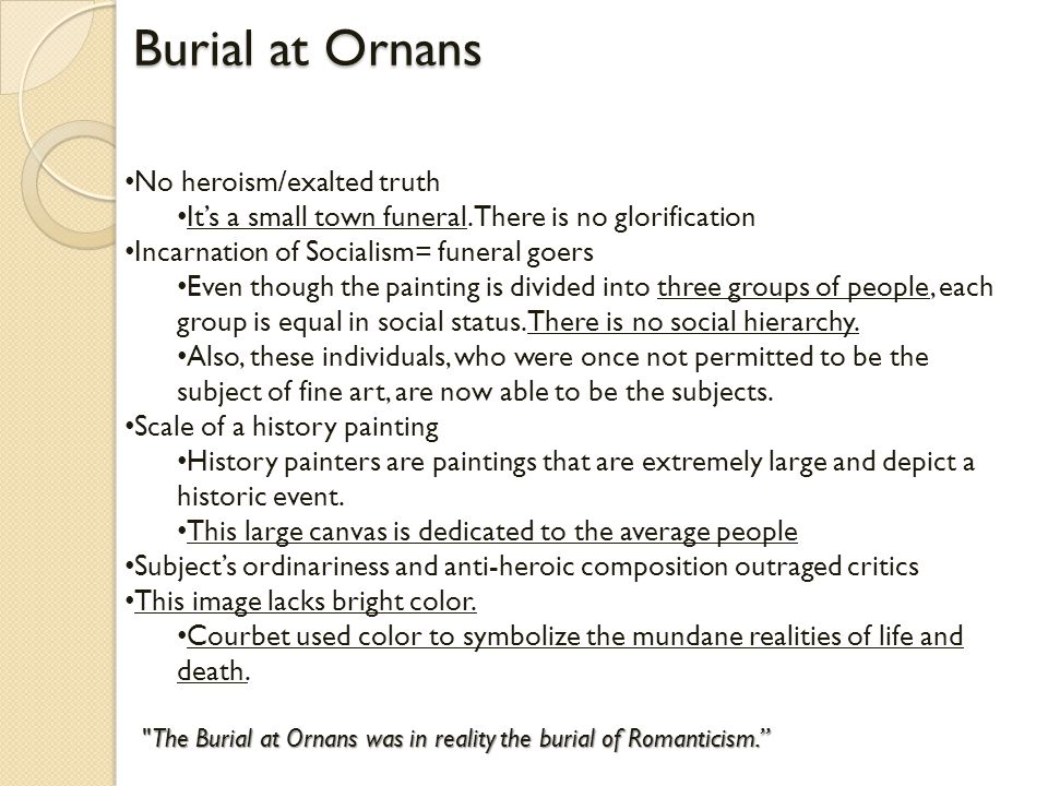 Burial at Ornans No heroism/exalted truth It's a small town funeral.