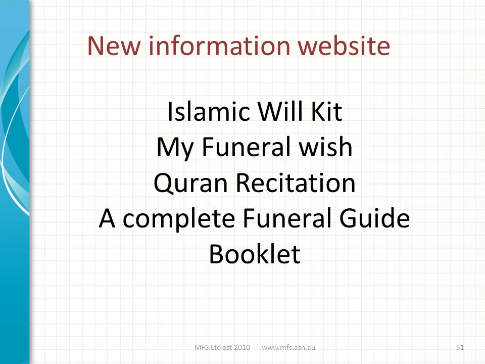 New information website MFS Ltd est 2010 www.mfs.asn.au51 Islamic Will Kit My Funeral wish Quran Recitation A complete Funeral Guide Booklet