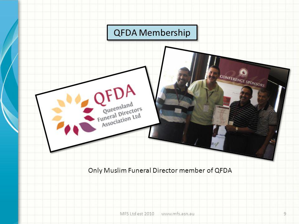 MFS Ltd est 2010 www.mfs.asn.au QFDA Membership Only Muslim Funeral Director member of QFDA 9