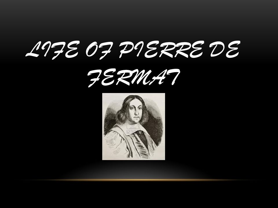 LIFE OF PIERRE DE FERMAT