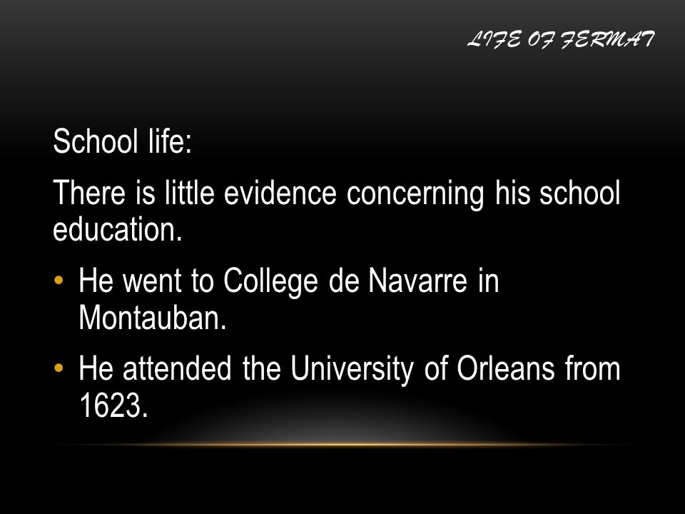 School life: There is little evidence concerning his school education. He went to College de Navarre in Montauban. He attended the University of Orlea
