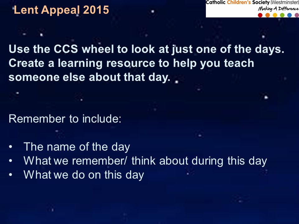 Lent Appeal 2015 Use the CCS wheel to look at just one of the days.