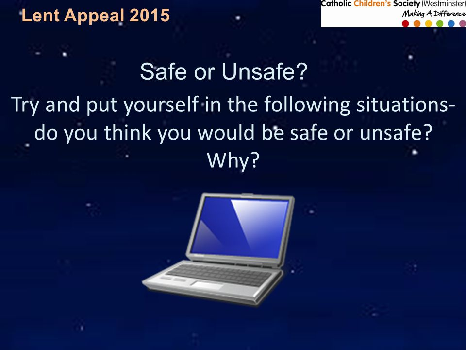 Lent Appeal 2015 Safe or Unsafe.