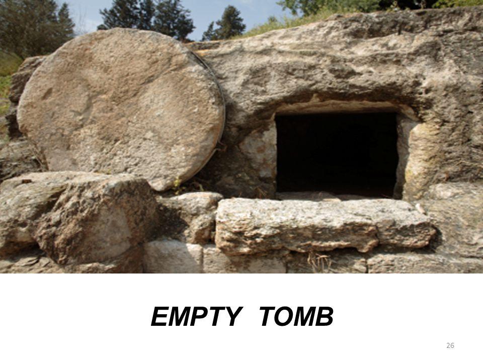 26 EMPTY TOMB