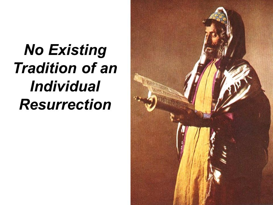 37 No Existing Tradition of an Individual Resurrection