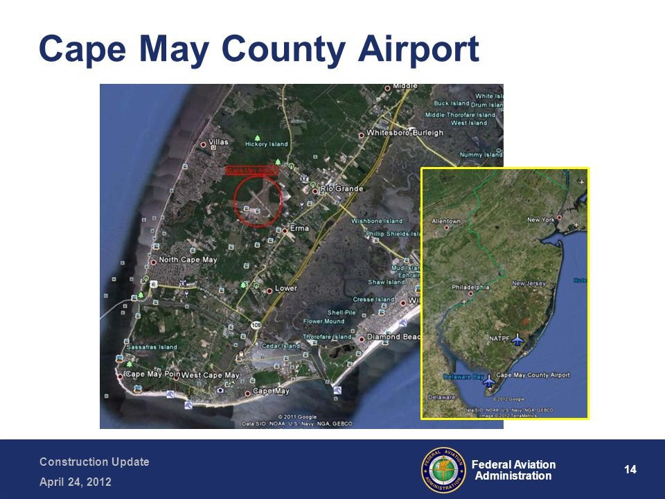 14 Federal Aviation Administration Construction Update April 24, 2012 Cape May County Airport