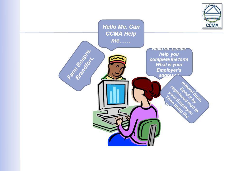 Hello Me.Can CCMA Help me…… Hello sir.