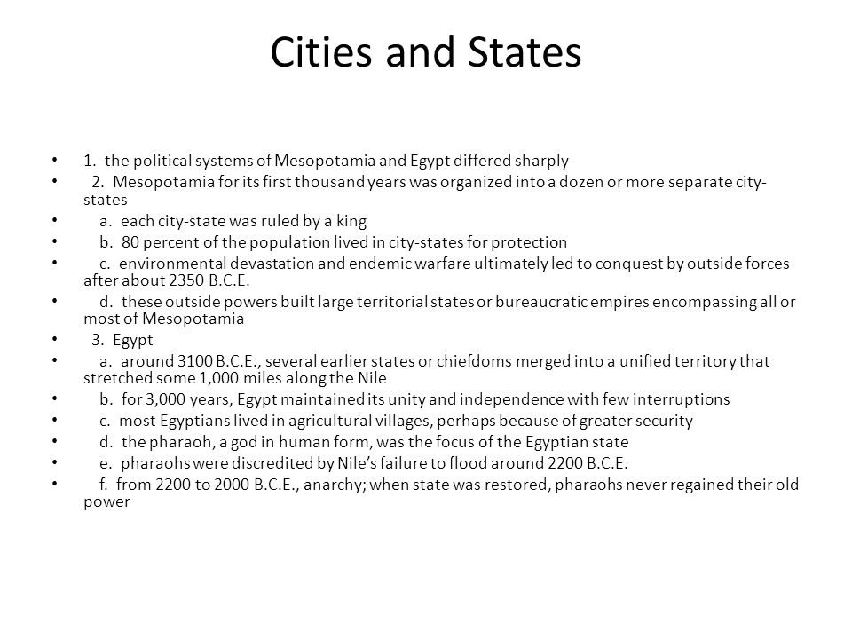 Cities and States 1.the political systems of Mesopotamia and Egypt differed sharply 2.