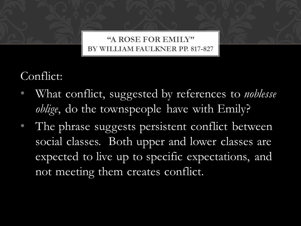 Conflict: What conflict, suggested by references to noblesse oblige, do the townspeople have with Emily.