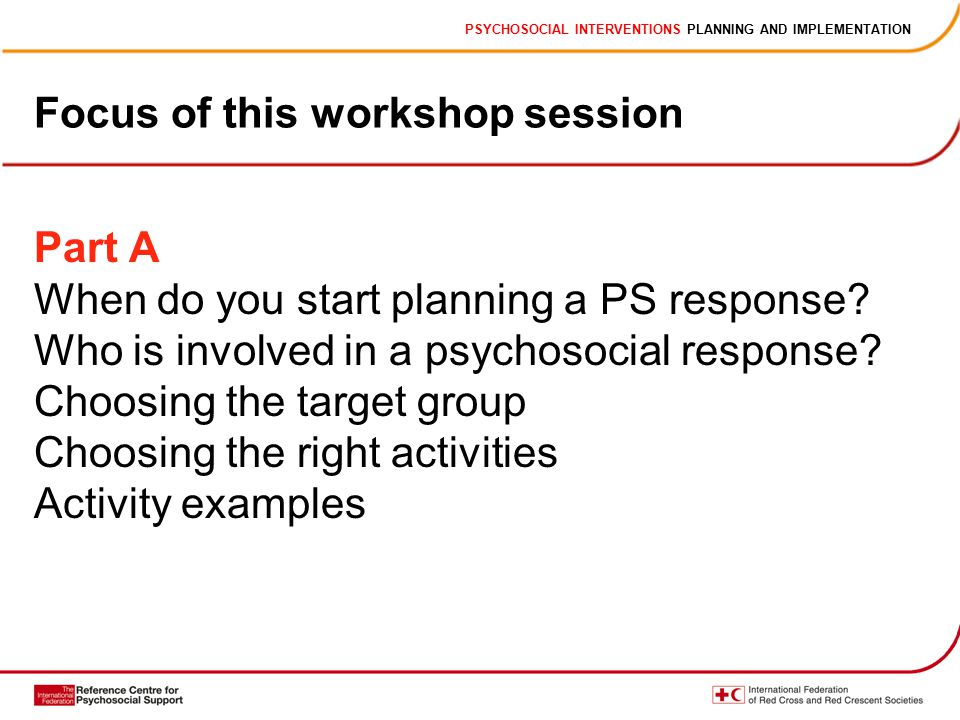 Part A When do you start planning a PS response. Who is involved in a psychosocial response.