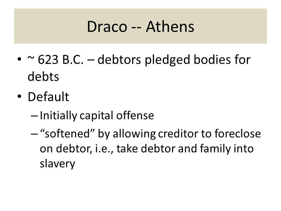 Draco -- Athens ~ 623 B.C.