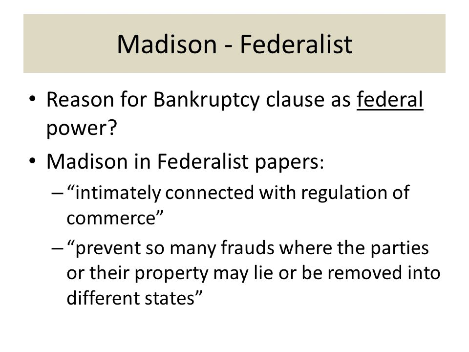 Madison - Federalist Reason for Bankruptcy clause as federal power.