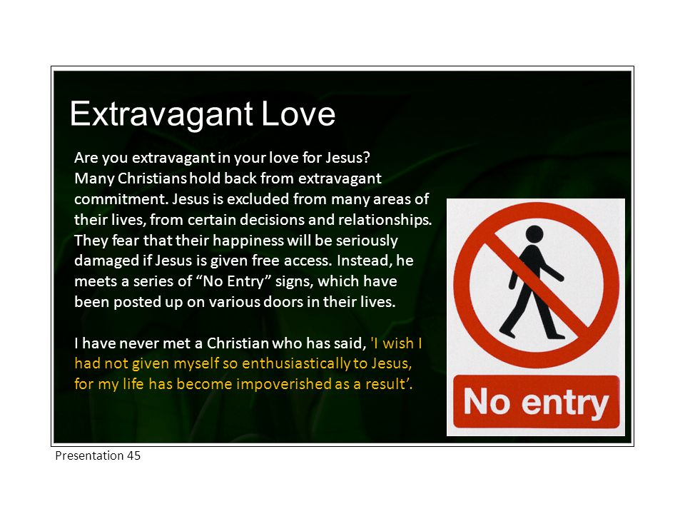 Extravagant Love Are you extravagant in your love for Jesus.
