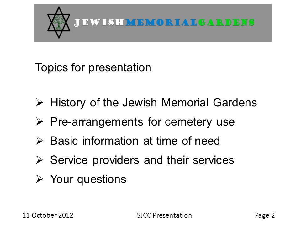 11 October 2012SJCC PresentationPage 13 New Law and Bylaws  July 2012 Province puts into place a new Cemetery Act.