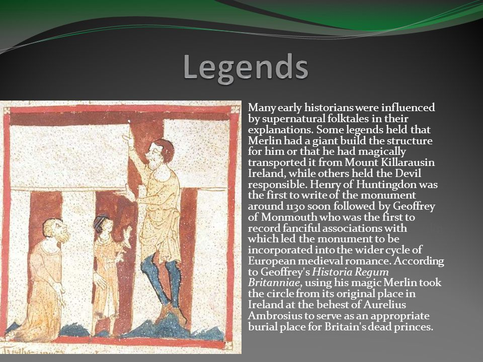 Many early historians were influenced by supernatural folktales in their explanations.