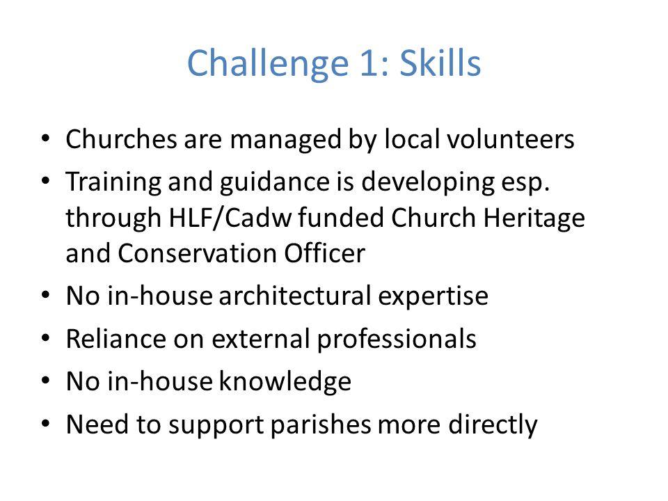 Challenge 2: Redundant Churches Approximately 20 churches closed per year Dire predictions – redundancy tsunami.