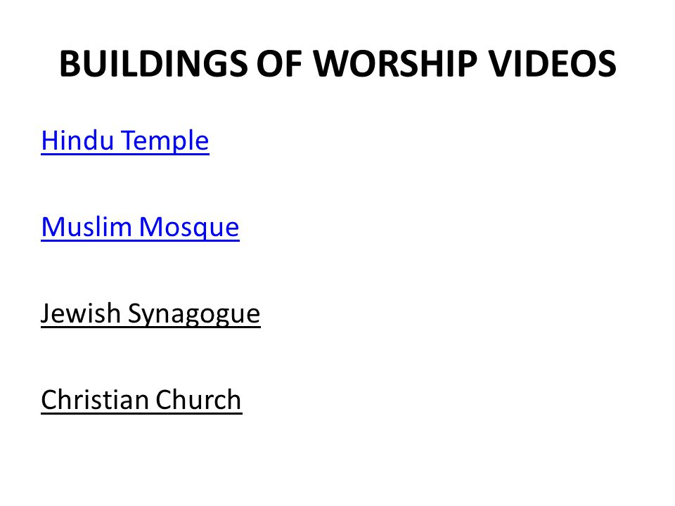 BUILDINGS OF WORSHIP VIDEOS Hindu Temple Muslim Mosque Jewish Synagogue Christian Church