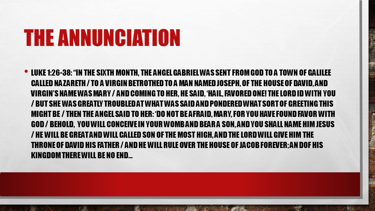THE ANNUNCIATION, CONTINUED BUT MARY SAID TO THE ANGEL, 'HOW CAN THIS BE, SINCE I HAVE NO RELATIONS WITH A MAN.