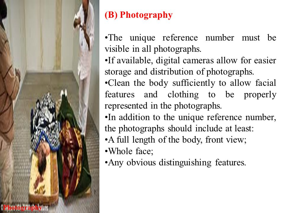 (B) Photography The unique reference number must be visible in all photographs.