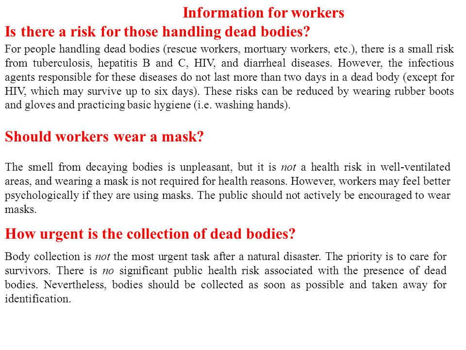 The smell from decaying bodies is unpleasant, but it is not a health risk in well-ventilated areas, and wearing a mask is not required for health reasons.