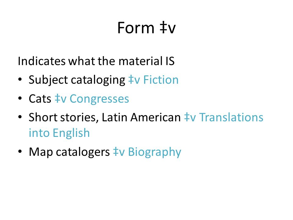 Form ‡v Indicates what the material IS Subject cataloging ‡v Fiction Cats ‡v Congresses Short stories, Latin American ‡v Translations into English Map