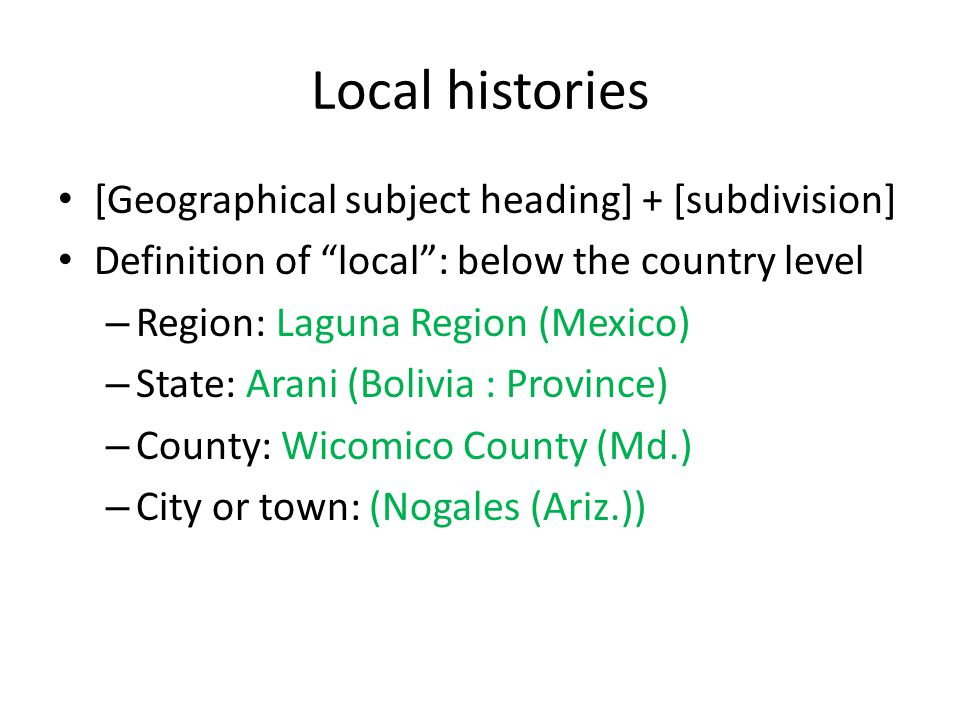 "Local histories [Geographical subject heading] + [subdivision] Definition of ""local"": below the country level – Region: Laguna Region (Mexico) – State"