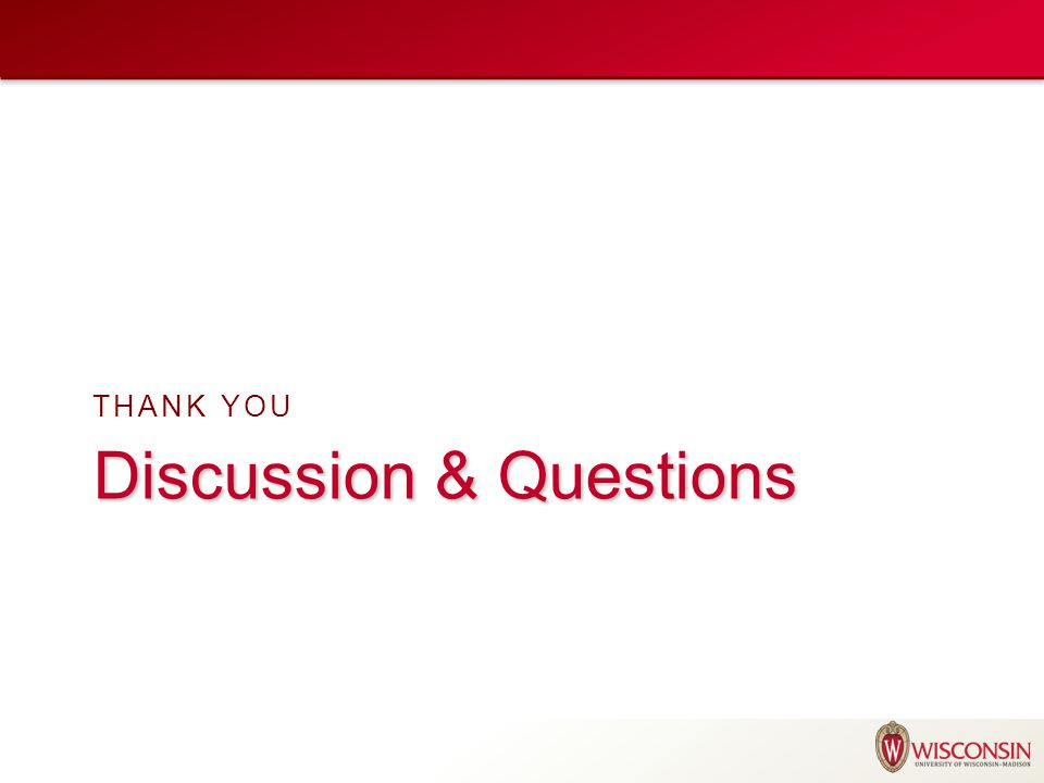 Discussion & Questions THANK YOU