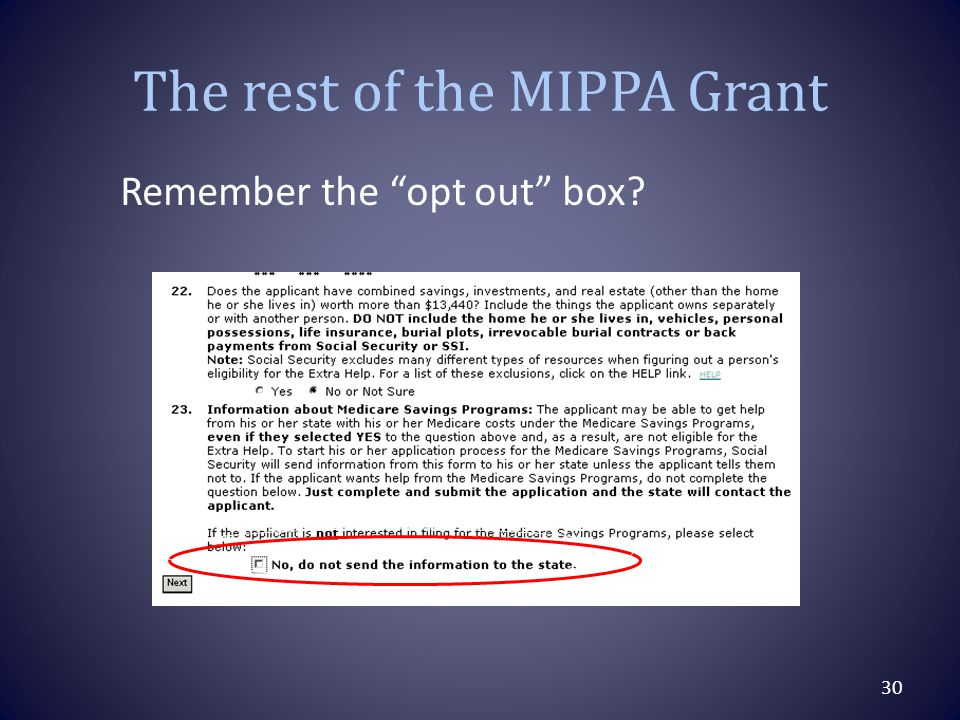 The rest of the MIPPA Grant 30 Remember the opt out box