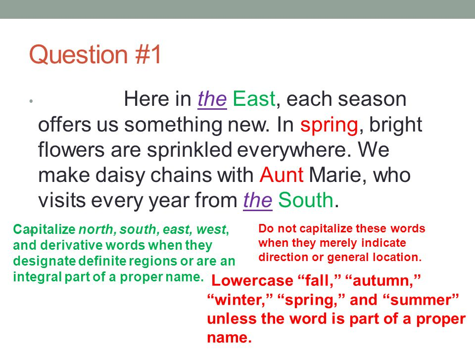 Question #1 Here in the East, each season offers us something new. In spring, bright flowers are sprinkled everywhere. We make daisy chains with Aunt