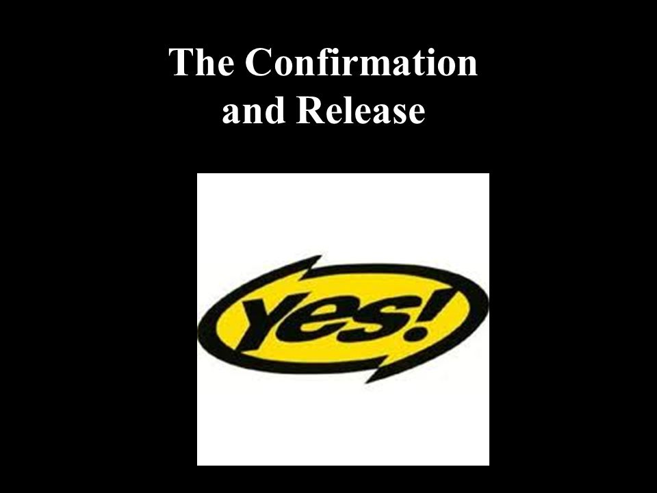 The Confirmation and Release