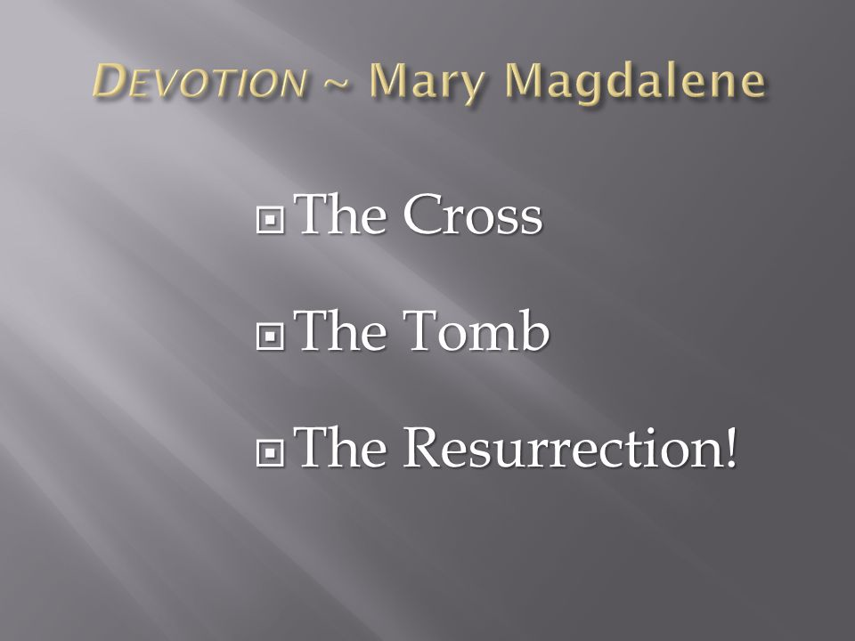  The Cross  The Tomb  The Resurrection!