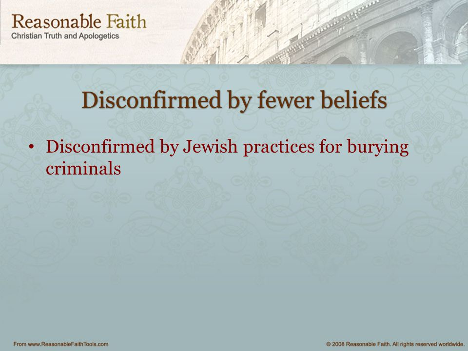 Disconfirmed by fewer beliefs Disconfirmed by Jewish practices for burying criminals