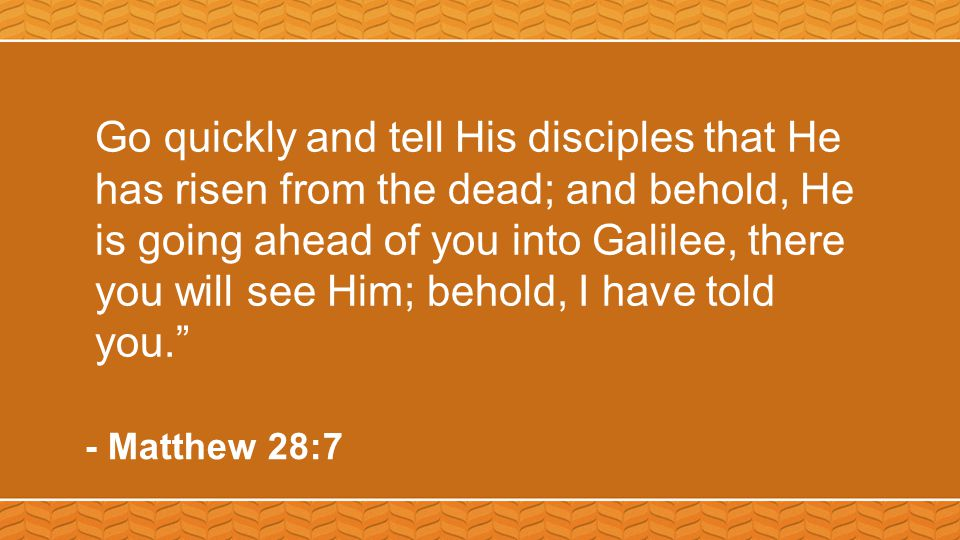 And they left the tomb quickly with fear and great joy and ran to report it to His disciples.