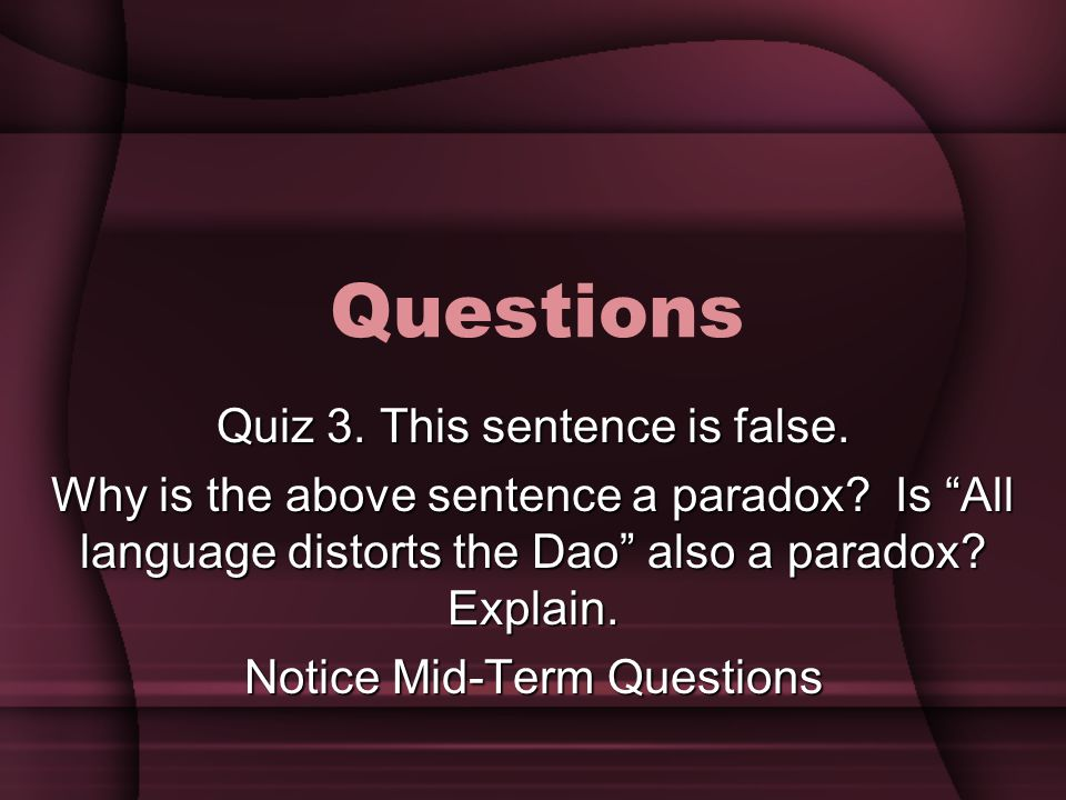 Questions Quiz 3.This sentence is false. Why is the above sentence a paradox.