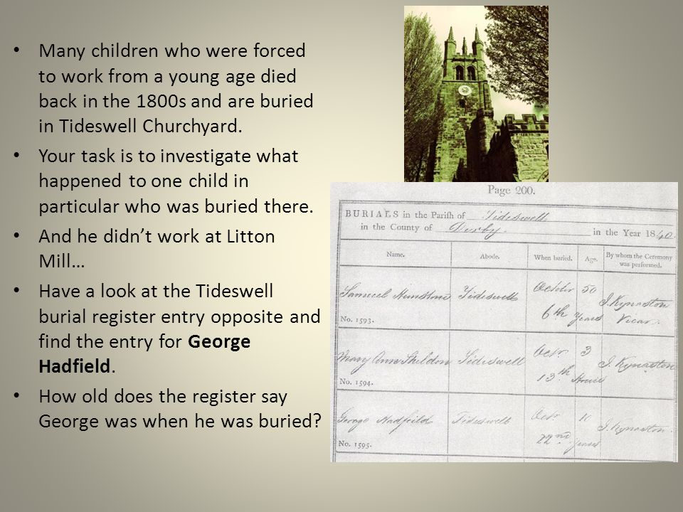 Many children who were forced to work from a young age died back in the 1800s and are buried in Tideswell Churchyard.