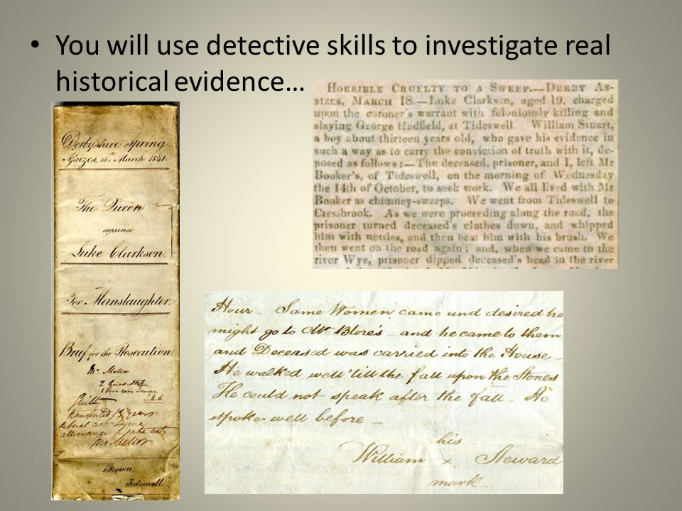 You will use detective skills to investigate real historical evidence…